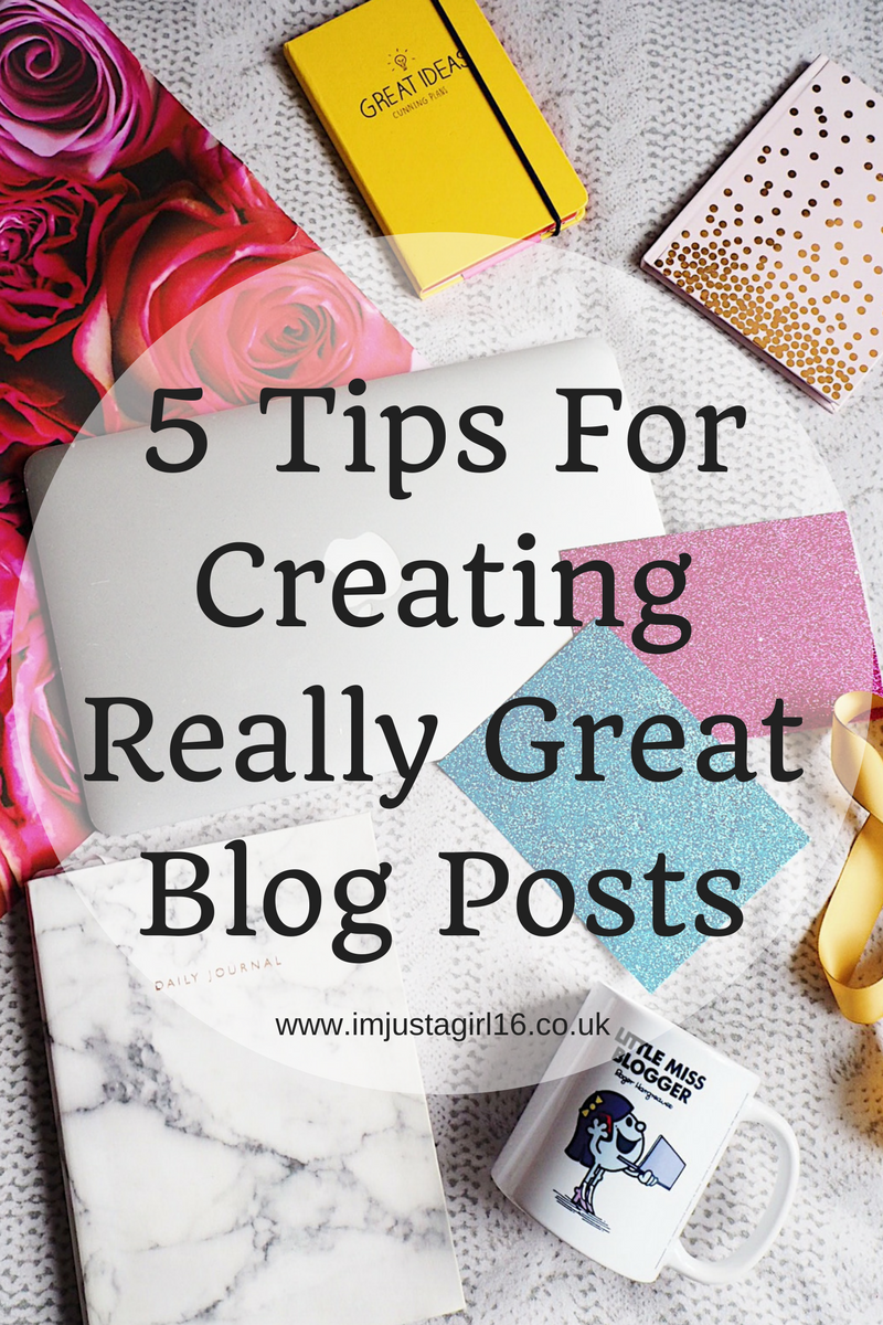 5 Tips For Creating Really Great Blog Posts