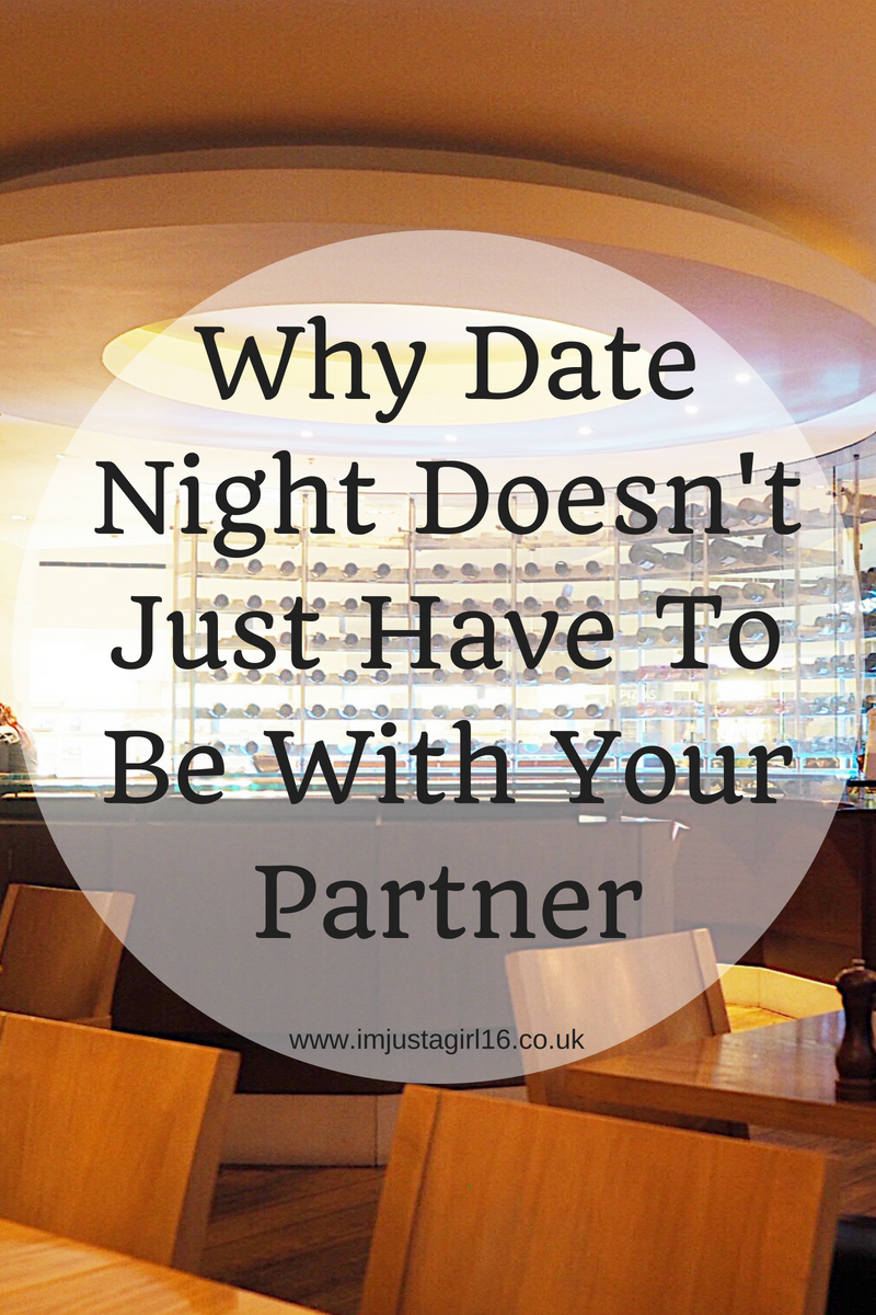 Why Date Night Doesn't Just Have To Be With Your Partner