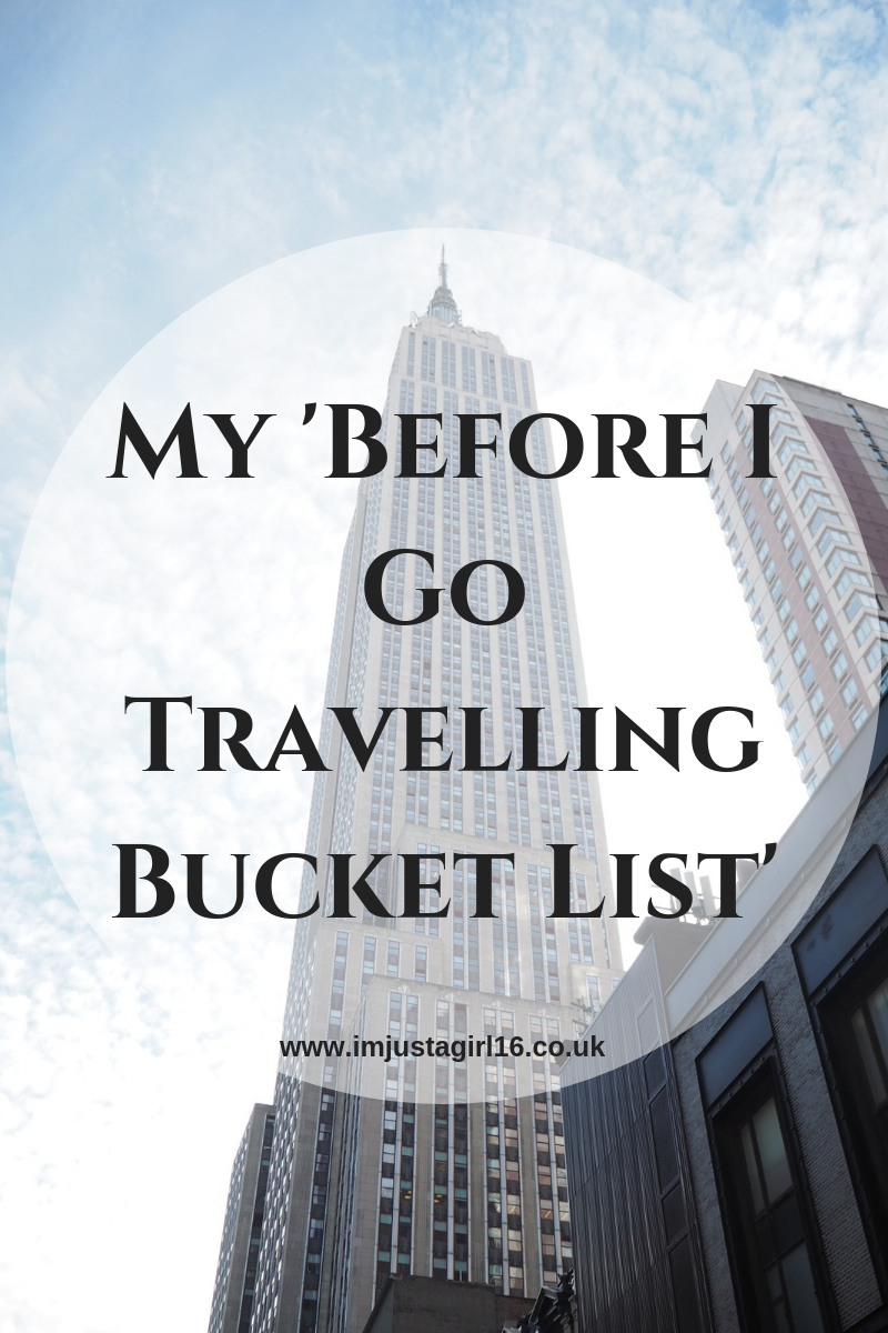 My 'Before I Go Travelling Bucket List'